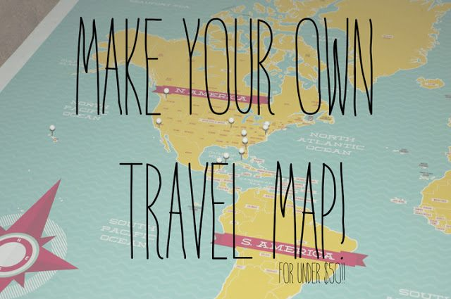 Make Your Own Travel Map Travel Map Blog Posts Pinterest - Make your own travel map