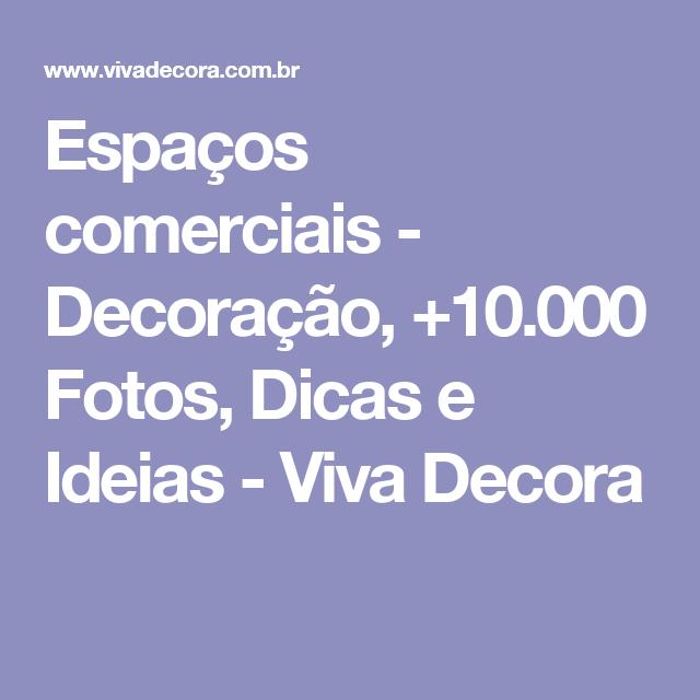 Espaços comerciais  - Decoração, +10.000 Fotos, Dicas e Ideias - Viva Decora
