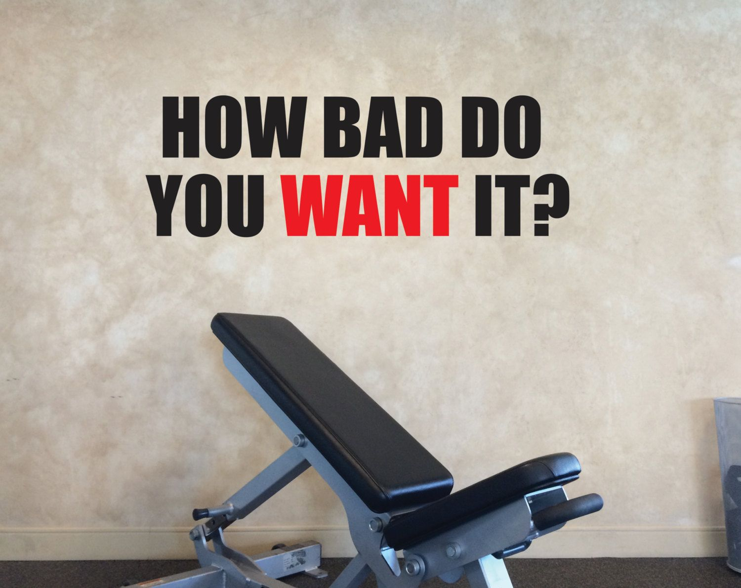 Garage Gym Wall Decor Gym Decal How Bad Do You Want It Fitness Wall Decal Home Gym