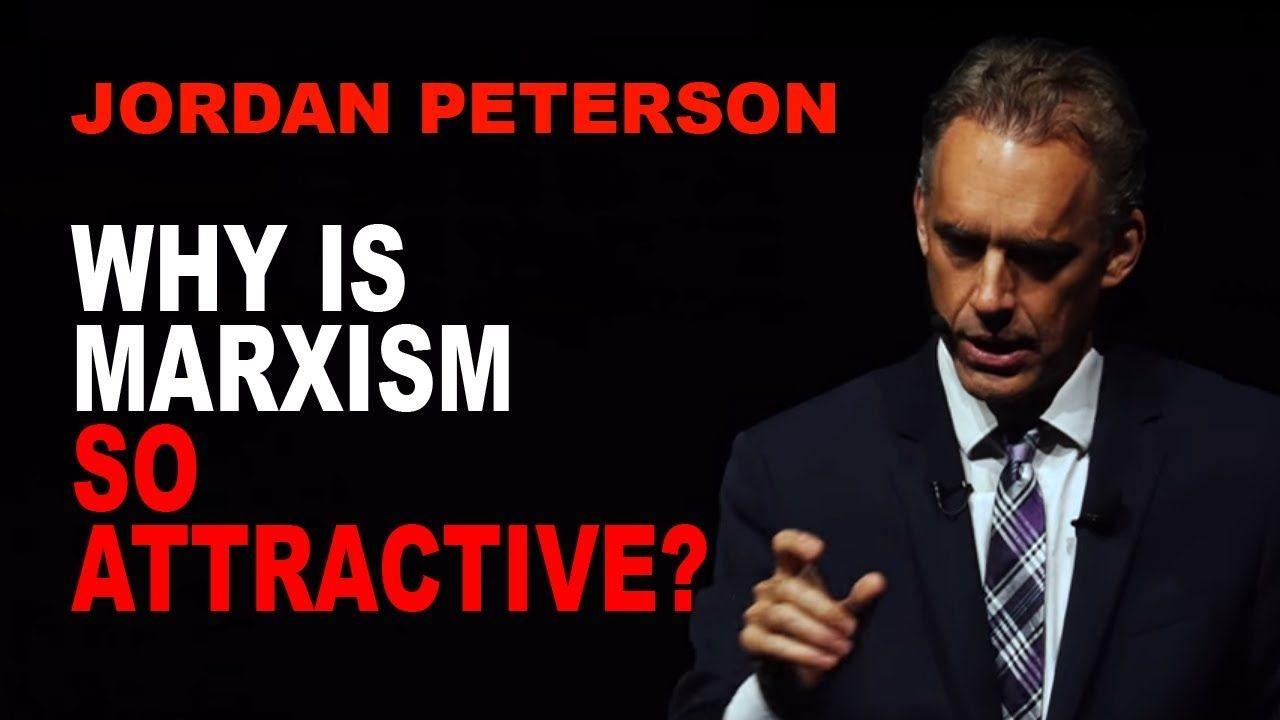 Jordan Peterson: Why is Marxism so Attractive? | Jordan ...