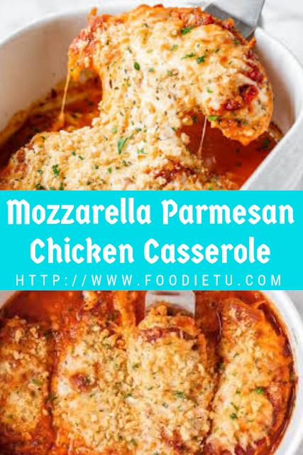 The Best Mozzarella Parmesan Chicken Casserole Chicken Recipe