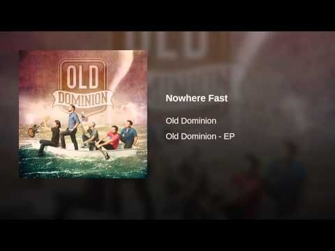 Nowhere Fast - YouTube   Old Dominion | My Favorite New & Local