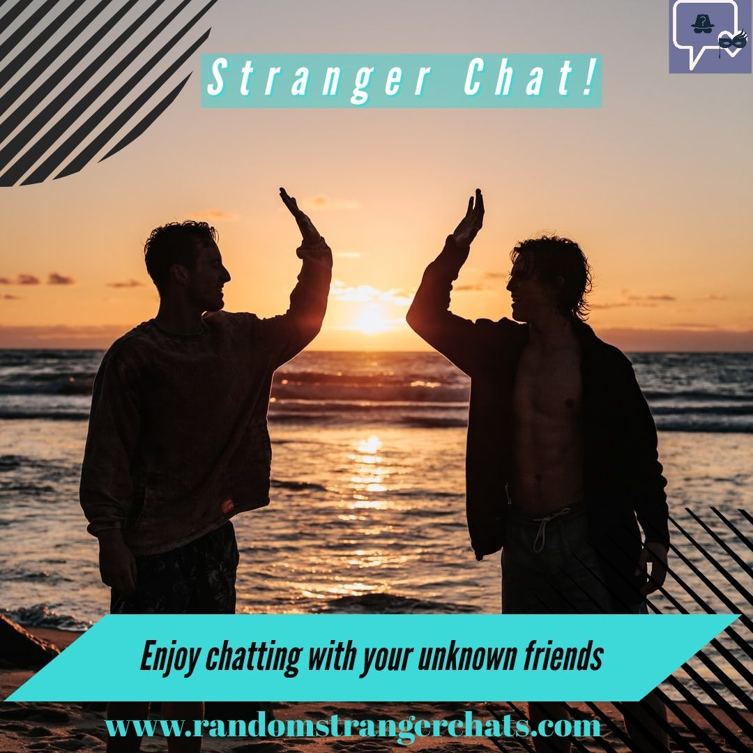 Enjoy chatting with your unknown friends in 2020