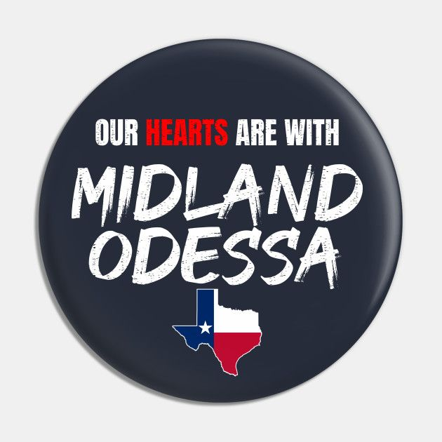 Our Hearts Are With Midland Odessa Strong Pins