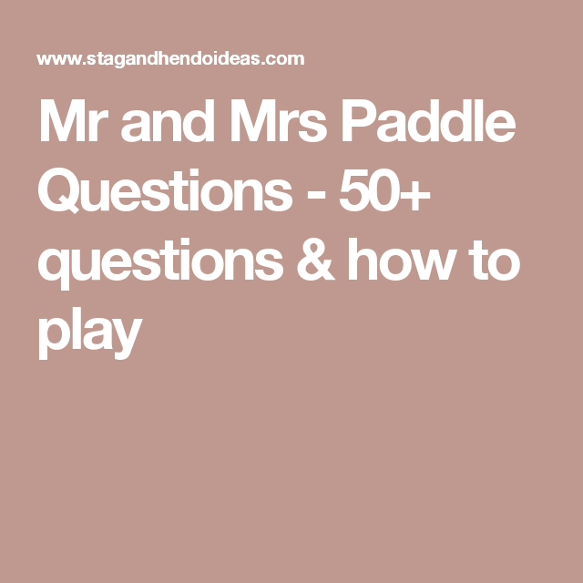 Mr And Mrs Paddle Questions 50 How To Play