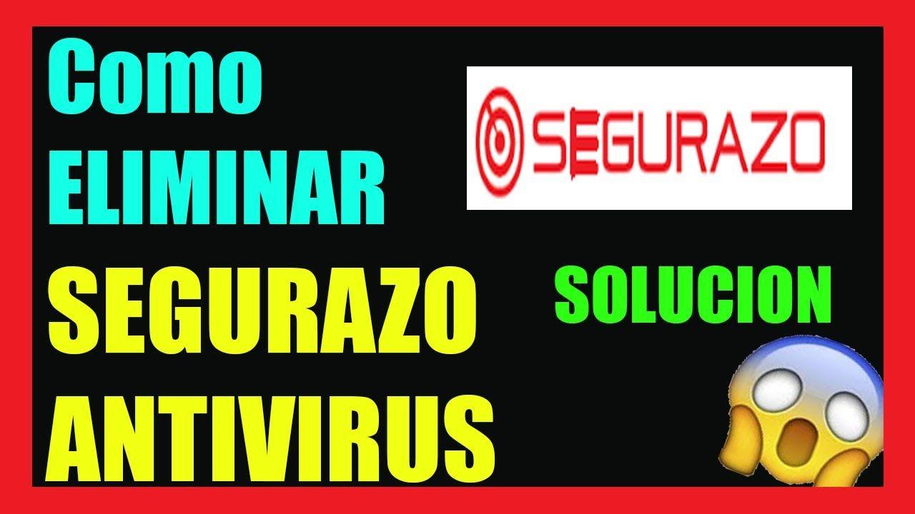 Como Eliminar Segurazo Antivirus En Windows 10 8 7 I Solución 2020 Func Windows 10 Windows Eliminar