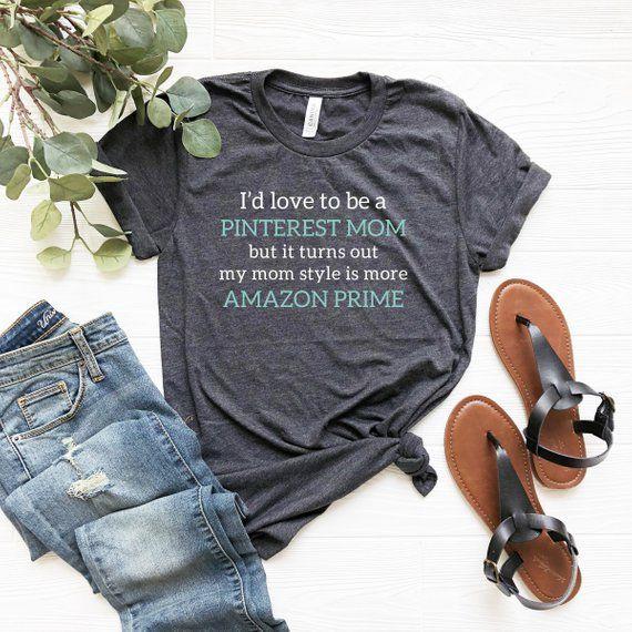 Funny Mom Shirts – Bad Moms Lieben es, Pinterest Mom zu sein, aber mein Stil ist mehr Amazon Prime Mom – Regular oder Plus Size Unisex T-Shirt   – Fashion