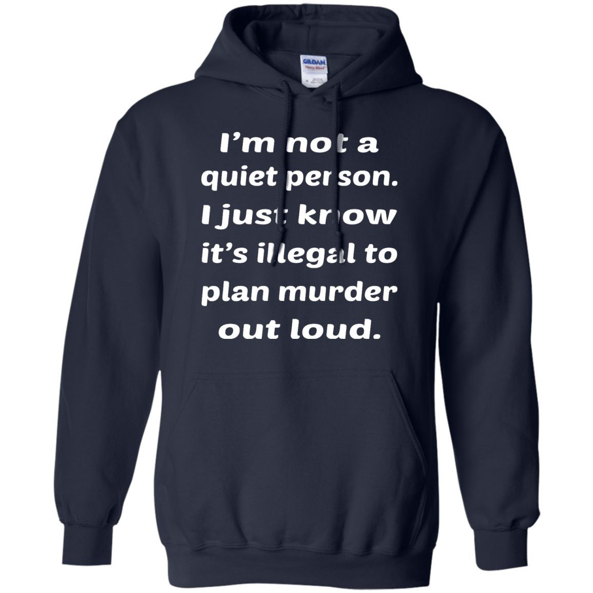 Not A Quiet Person Hoodie