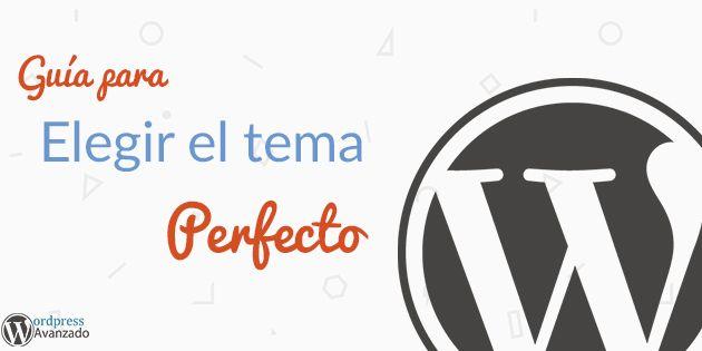 La Guía EXACTA para elegir el tema perfecto de tu Web en WordPress ...