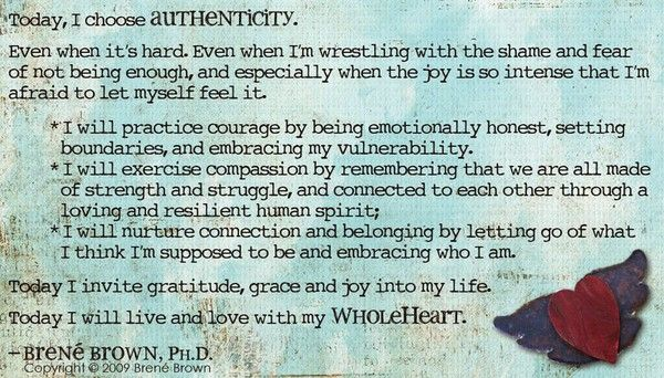 Today I Choose Authenticity - Brene Brown