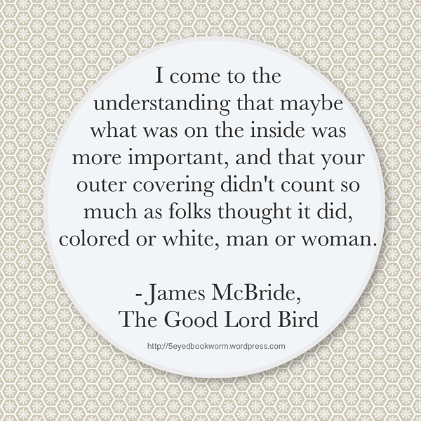 The Good Lord Bird By James Mcbride Ramblings Rants
