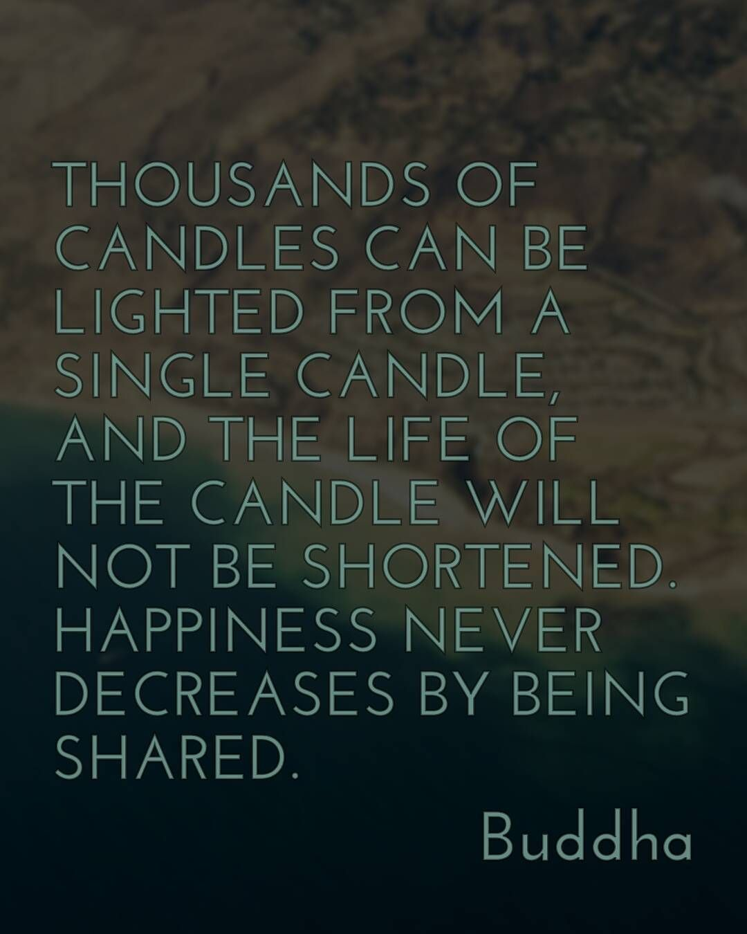 Thousands Of Candles Can Be Lighted From A Single Candle And The Life