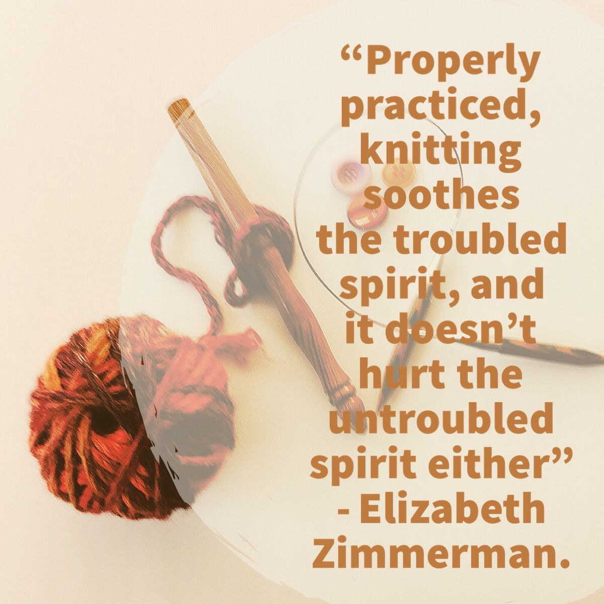 Knitting is good for the soul.