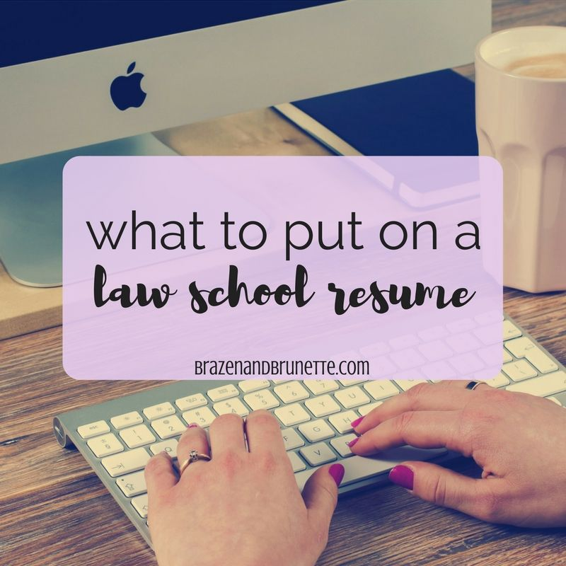 What To Put On A Law School Application Resumé