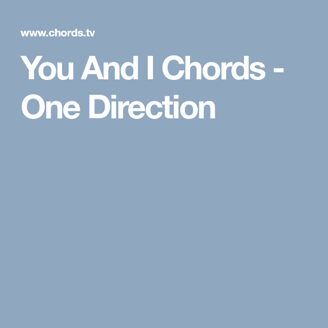 You And I Chords - One Direction   Sheet Music   Pinterest   Sheet music