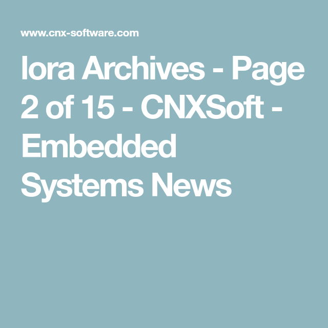 lora Archives - Page 2 of 15 - CNXSoft - Embedded Systems