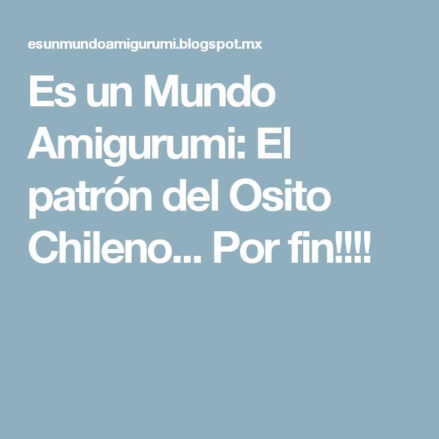 Es un Mundo Amigurumi: El patrón del Osito Chileno... Por fin ...