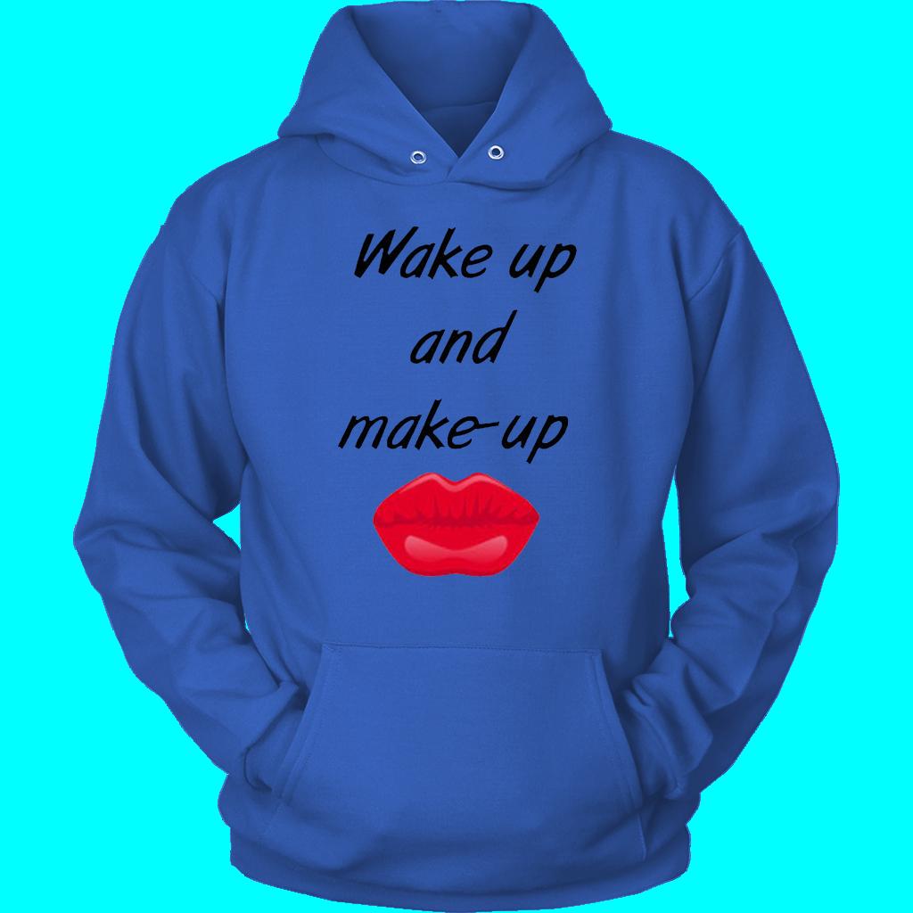Wach auf und schminke Hoodies – Unisex Hoodie / Royal Blue / 3XL