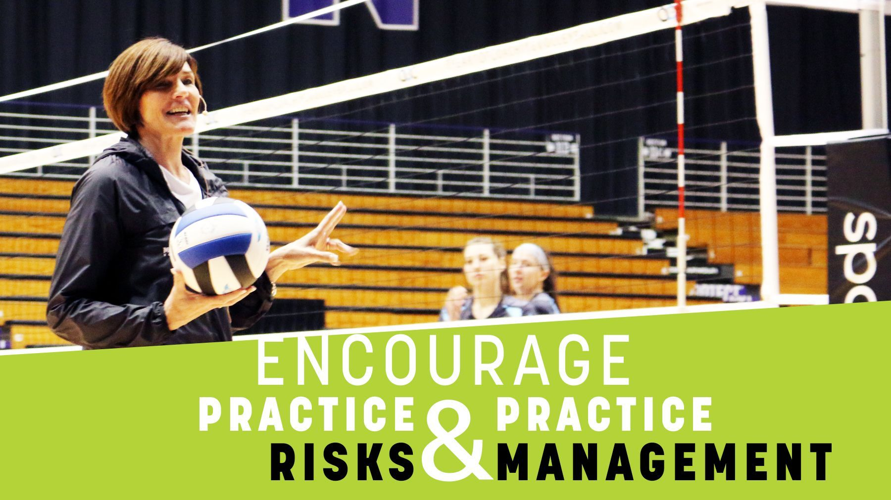 Encourage Practice Risks And Practice Management The Art Of Coaching Volleyball Coaching Volleyball Coaching Volleyball