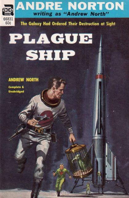Ed Valigursky, Plague Ship by Andre Norton, 1954, reissued 1964, 1969.