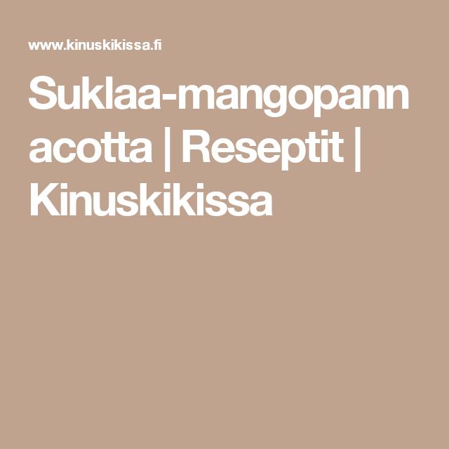 Suklaa-mangopannacotta | Reseptit | Kinuskikissa