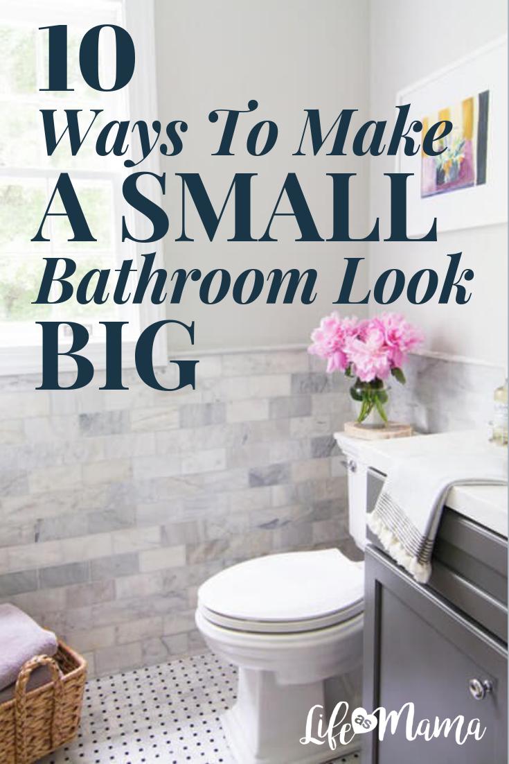 10 Ways To Make A Small Bathroom Look Big
