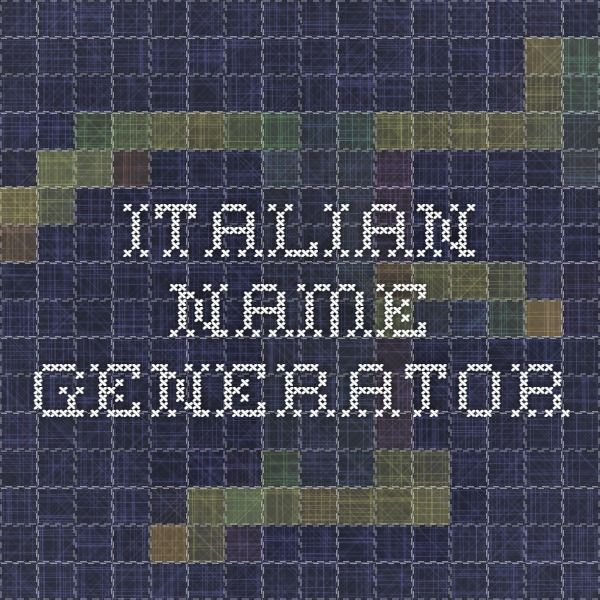 Italian name generator | Swords of the Serpentine: Lords of the