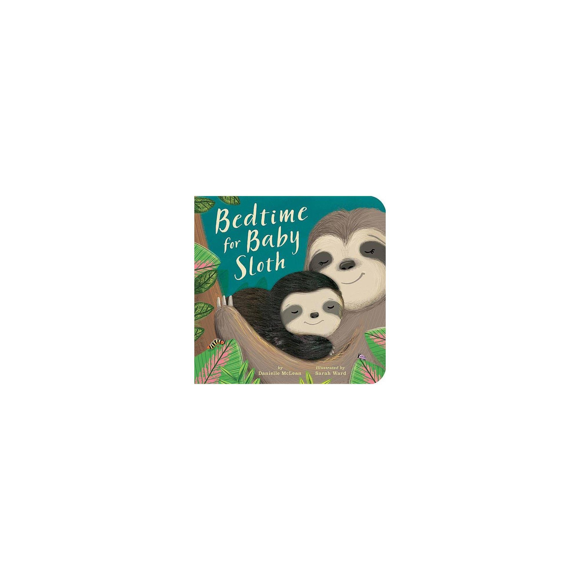 Bedtime for Baby Sloth - by Danielle McLean (Board_book) #babysloth