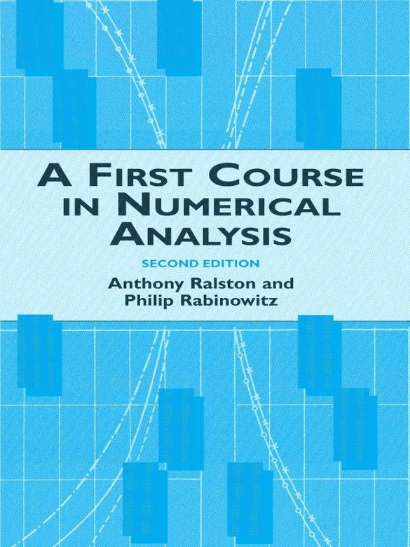 A First Course In Numerical Analysis By Anthony Ralston This Outstanding Text By Two Well Known Authors Treats Nume Mathematics Advanced Mathematics Analysis