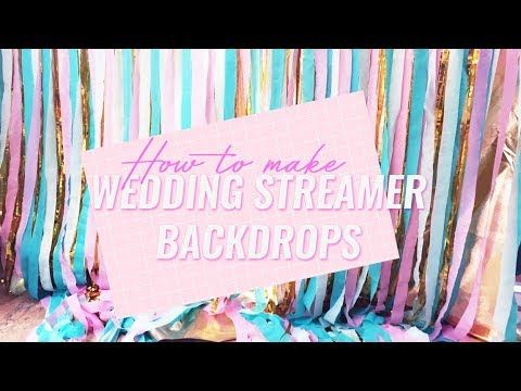 HOW TO MAKE WEDDING STREAMER BACKDROP