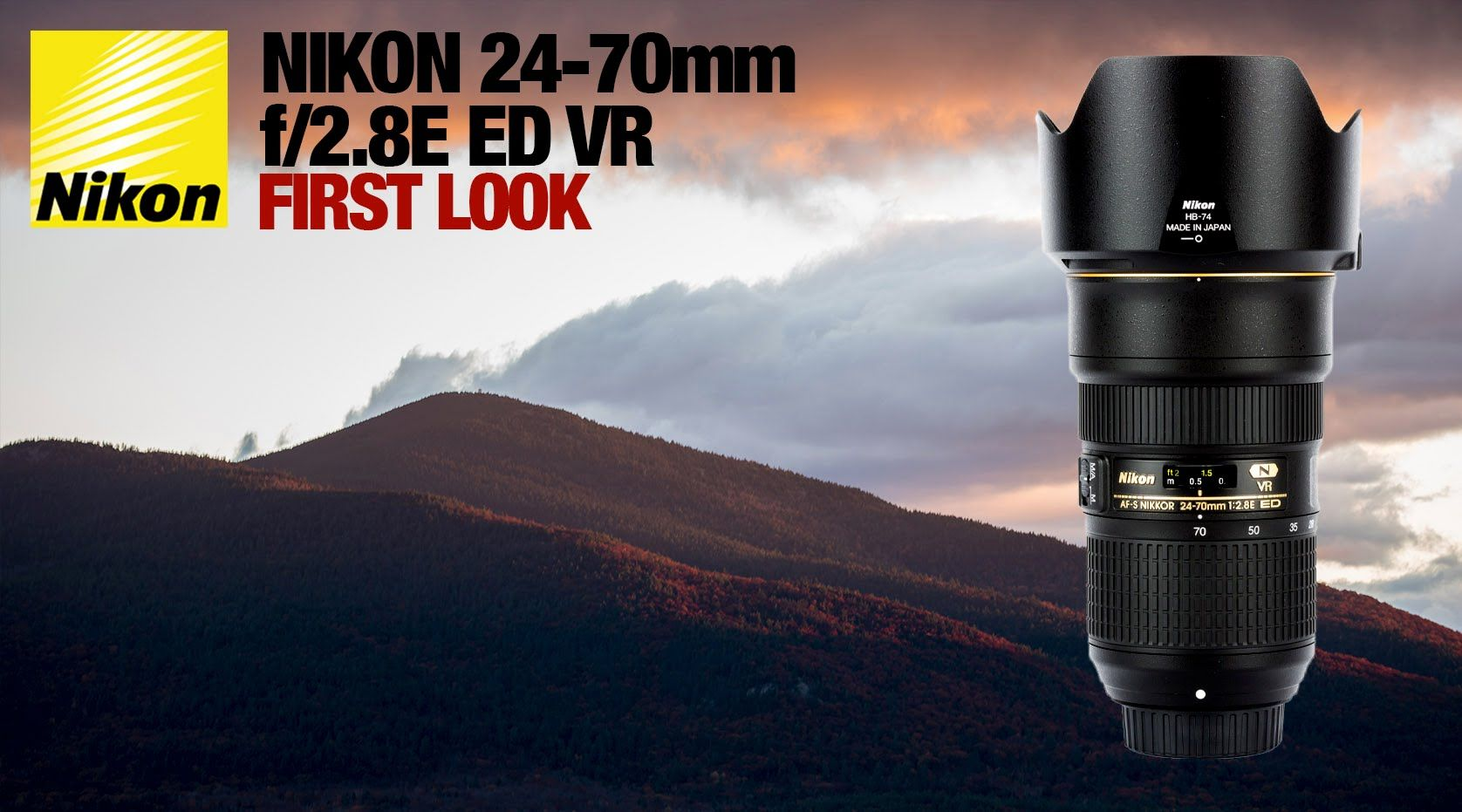 Nikon 24 70 F 2 8 E Vr First Look Nikon First Look One