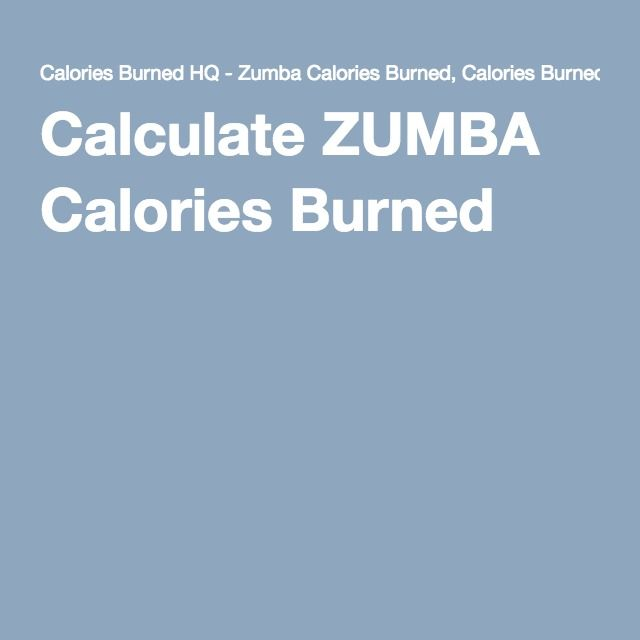 Calculate ZUMBA Calories Burned | My Z Life! | Zumba, Burn