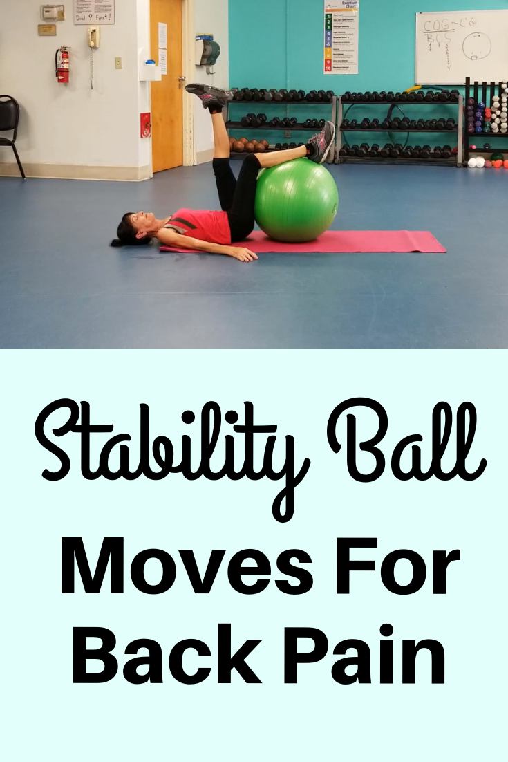 Stability Ball Moves To Relieve Low Back Pain - Fitness With Cindy