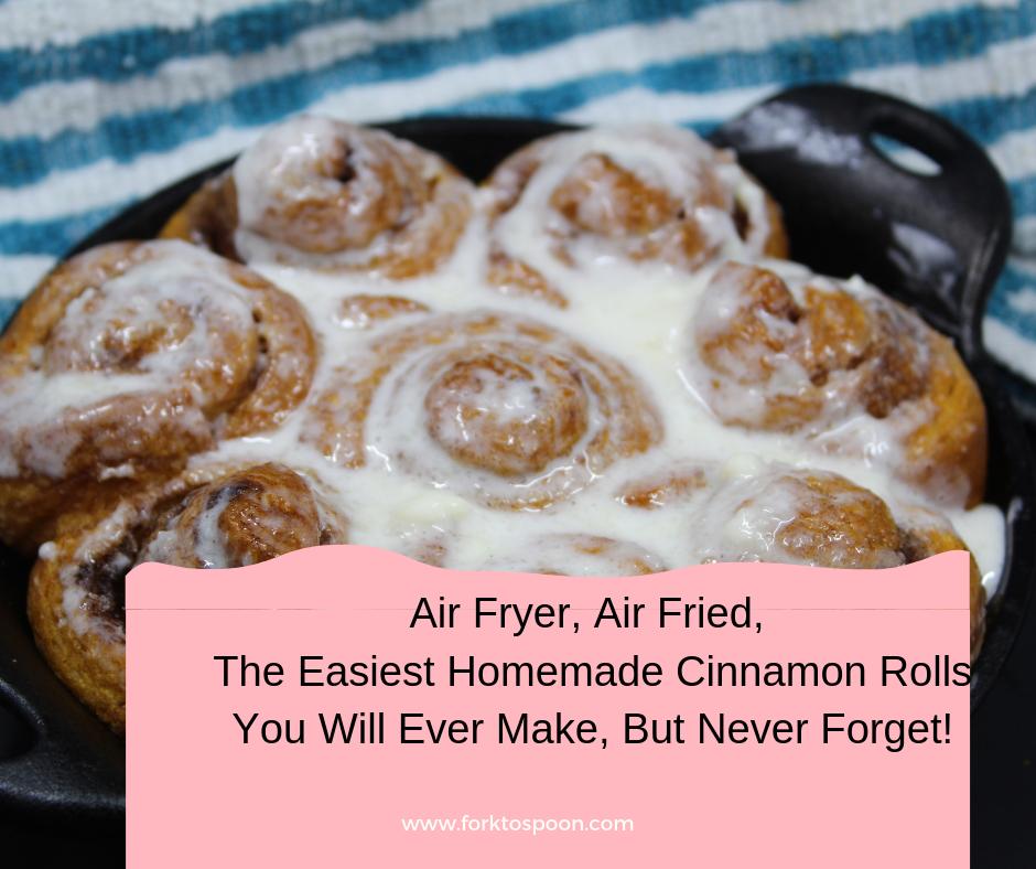 Air Fryer, Air Fried, The Easiest Homemade Cinnamon Rolls