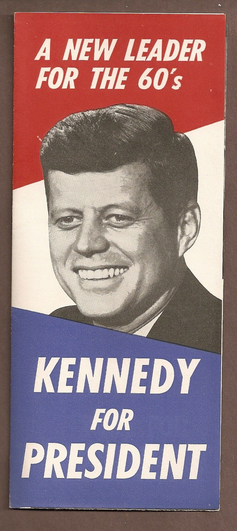 JFK President...for the 60's I got one of these stickers at JFK's first campaign speech at my high school in Alexandria, Va 1960.