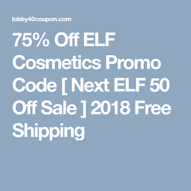 image about Elf Printable Coupons identify 75% Off ELF Cosmetics Promo Code [ Subsequent ELF 50 Off Sale
