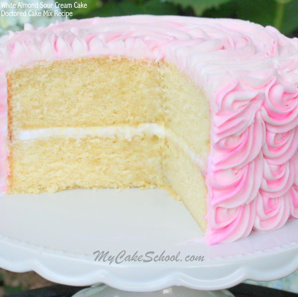 White Almond Sour Cream Cake Doctored Cake Mix Recipe Sour Cream Cake Cake Mix Cake