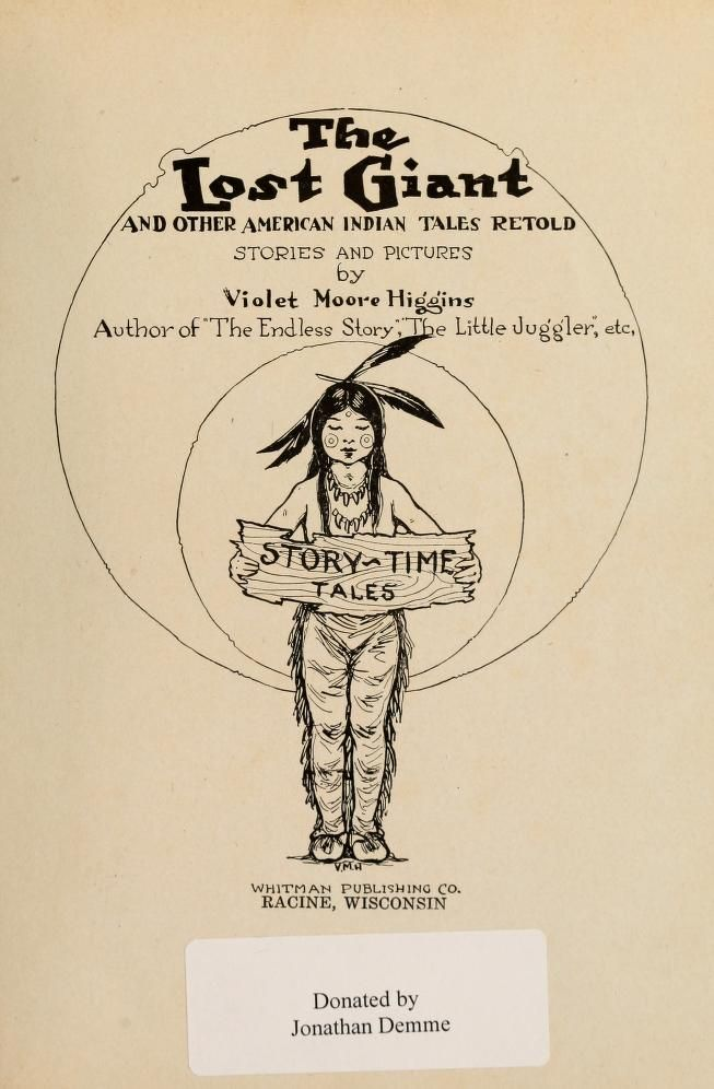 The lost giant and other American Indian tales retold by Violet Moore Higgins, 1918