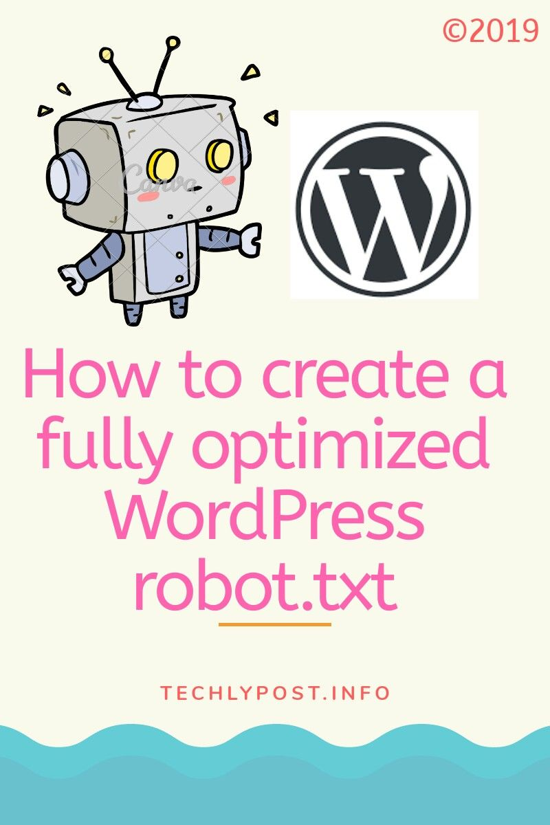 Learn how to create a fully optimized WordPress robot.txt