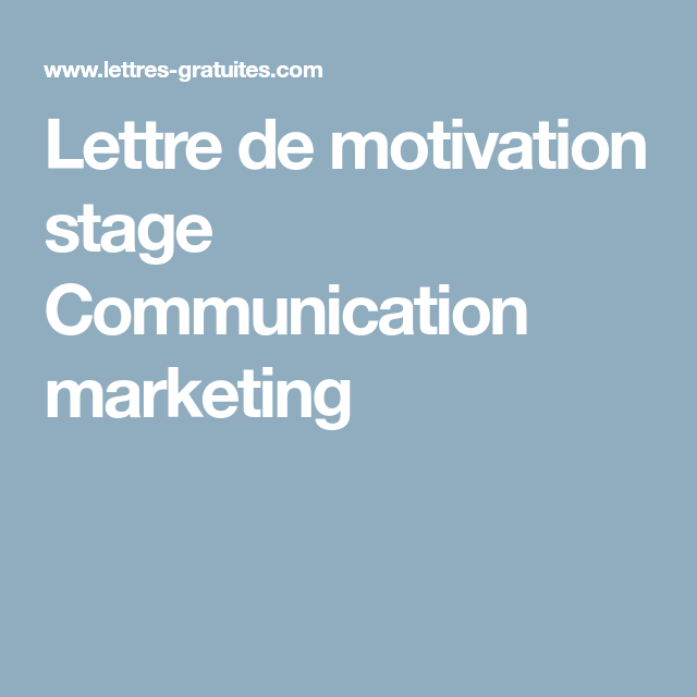 Lettre De Motivation Stage Communication Marketing Stage