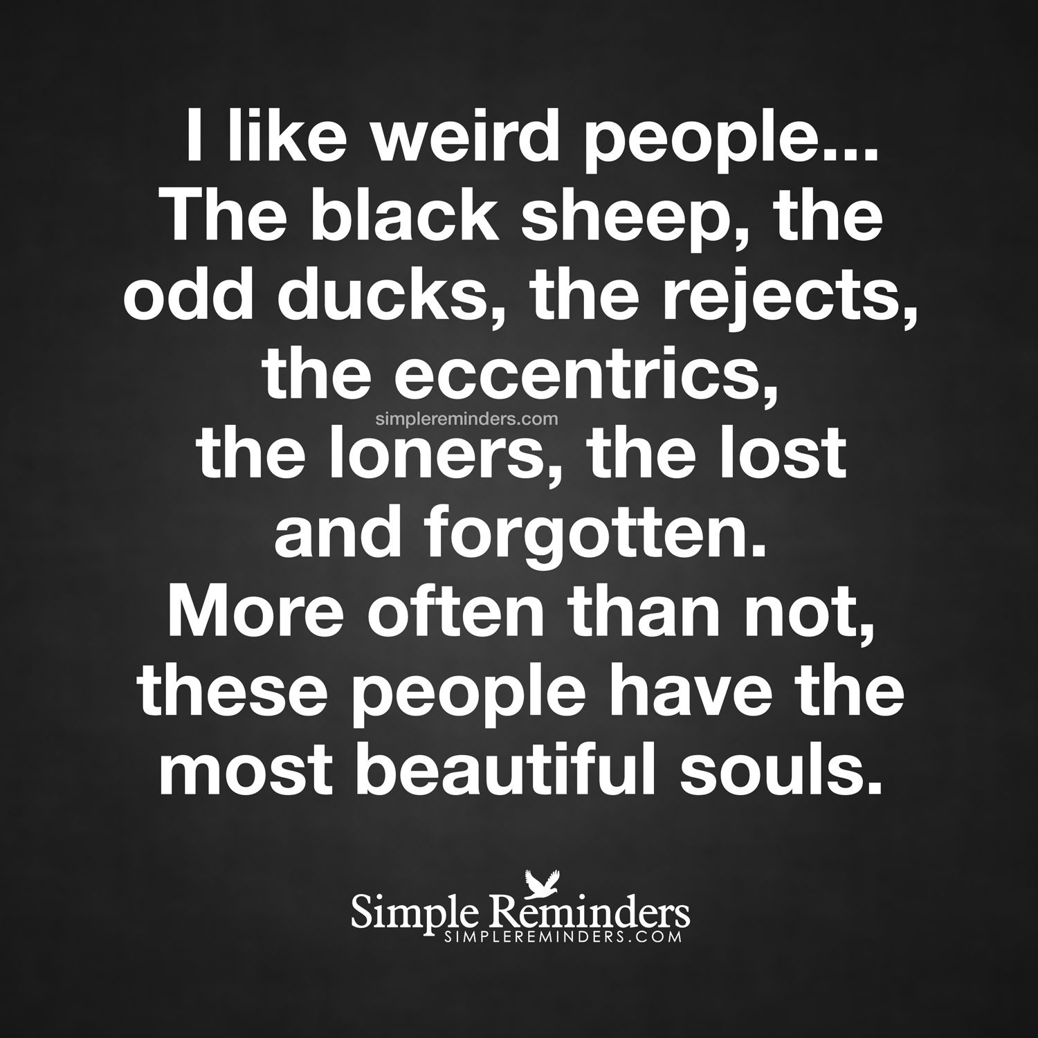 People Are Strange Quotes: The Most Beautiful Souls I Like Weird People... The Black