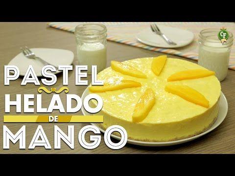 ¿Cómo preparar Pastel Helado de Mango? - Cocina Fresca - YouTube