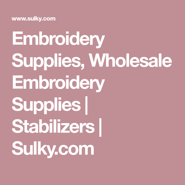 Embroidery Supplies Wholesale Embroidery Supplies Stabilizers