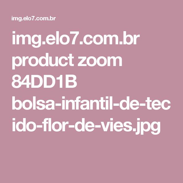 img.elo7.com.br product zoom 84DD1B bolsa-infantil-de-tecido-flor-de-vies.jpg