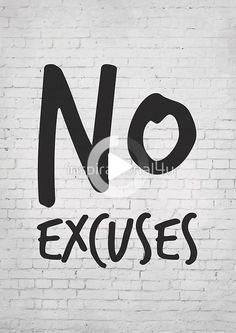 Motivational Art – No excuses • Millions of unique designs by independent artists. Find your thing....