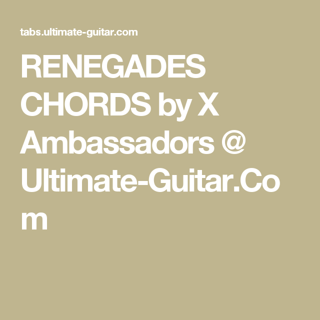 Renegades Chords By X Ambassadors Ultimate Guitar Uke Tabs