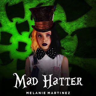 Download Melanie Martinez Mad Hatter Ep Melanie Martinez Mad Hatter Melanie Martinez Melanie