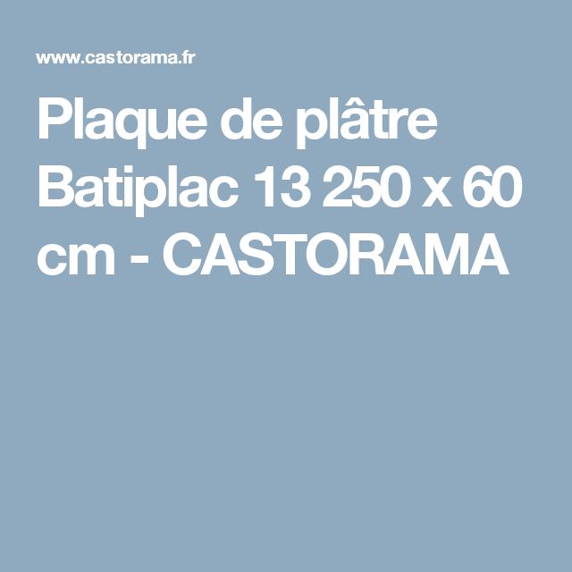 Plaque De Plâtre Batiplac 13 250 X 60 Cm   CASTORAMA