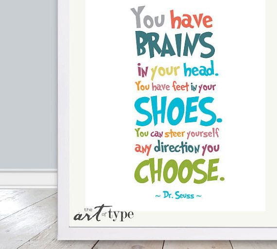 Dr. Seuss Quote Print You Have Brains In Your Head By