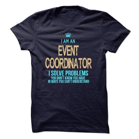 I Am An Event Coordinator T Shirts, Hoodies. Check price ==► https://www.sunfrog.com/LifeStyle/I-Am-An-Event-Coordinator-41861904-Guys.html?41382 $23